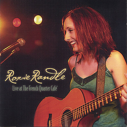 Live at The French Quarter Cafe by Roxie Randle