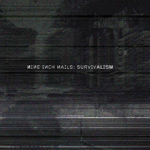 Survivalism by Nine Inch Nails