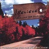 iBelieve - songs for the journey by Rick Muchow