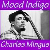 Mood Indigo by Charles Mingus