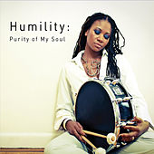 Humility: Purity of My Soul by Shirazette Tinnin