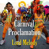 Carnival Proclamation by Lord Melody