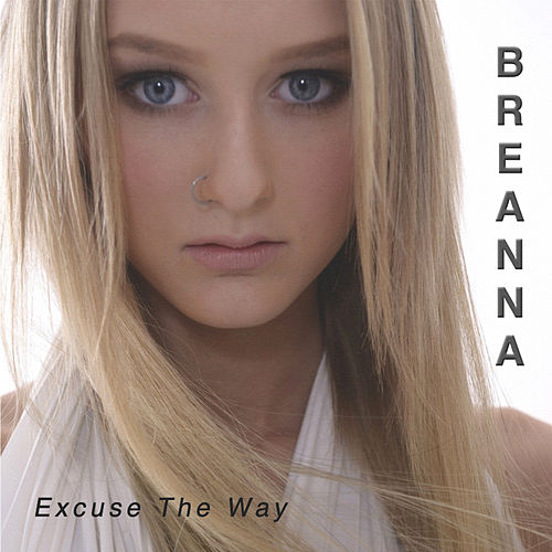 Excuse the Way by Breanna