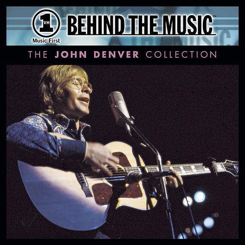 VH1 Behind the Music: The John Denver Collection by John Denver