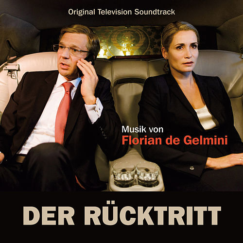 Der Rücktritt (Original Television Soundtrack) by Florian de Gelmini