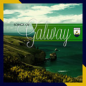 Songs of Galway by Various Artists