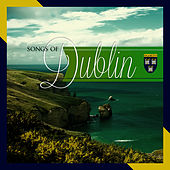 Songs of Dublin by Various Artists