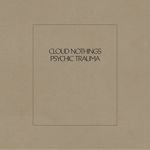 Psychic Trauma by Cloud Nothings