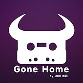 Gone Home by Dan Bull