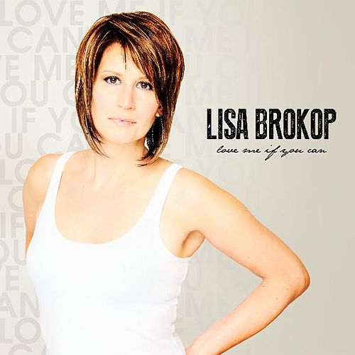 Love Me If You Can by Lisa Brokop