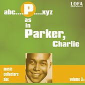 P as in PARKER, Charlie (volume 3) by Charlie Parker