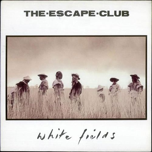 White Fields (Remastered) by The Escape Club