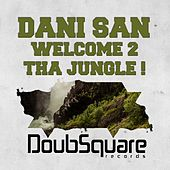 Welcome 2 tha Jungle ! by Dani San