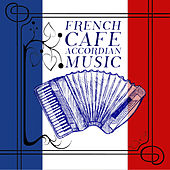 French Cafe Accordian Music by Various Artists