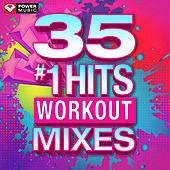 35 #1 Hits - Workout Mixes (Unmixed Workout Music Ideal for Gym, Jogging, Running, Cycling, Cardio and Fitness) by Various Artists