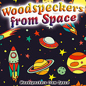 Woodspeckers from Space - Single by Xtc Planet