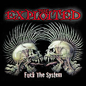 Fuck the System (Special Edition) by The Exploited