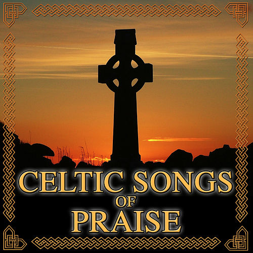 Celtic Songs of Praise by Hit Collective