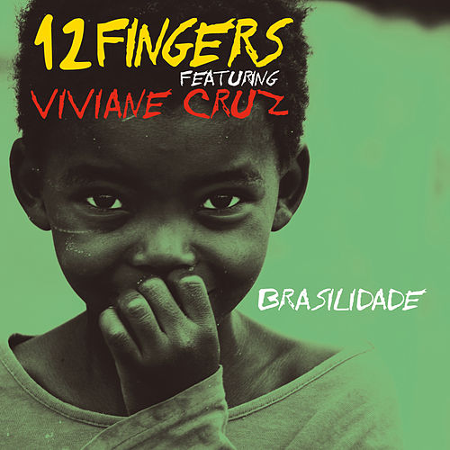Brasilidade by 12 Fingers