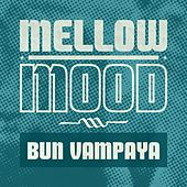 Bun Vampaya by Mellow Mood