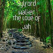 The Love of Jah by Sylford Walker