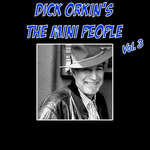 Dick Orkin's the Mini People, Vol. 3 by Dick Orkin