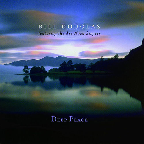 Deep Peace by Bill Douglas