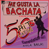 Me Gusta La Bachata Compilation, Vol. 1 (50 Canciones, Solo Bachatas) by Various Artists