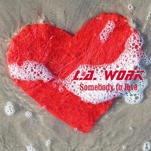 Somebody to Love by L.A. Work
