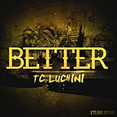 Better by TC Luchini