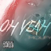 Oh Yeah by Moufy