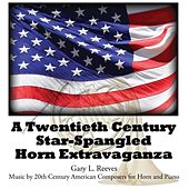 A Twentienth Century Star-Spangled Horn Extravaganza by Gary L. Reeves