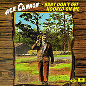 Baby Don't Get Hooked On Me by Ace Cannon