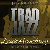 Jazz Journeys Presents Trad Jazz - Louis Armstrong (100 Essential Tracks) von Various Artists