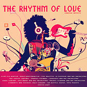 The Rhythm of Love by Various Artists