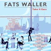 Take It Easy by Fats Waller