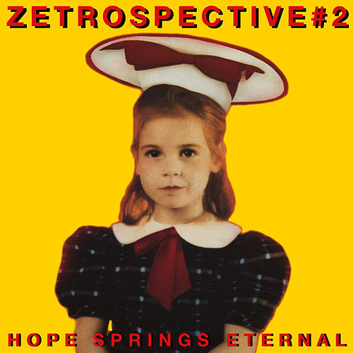 Zetrospective #2: Hope Springs Eternal by Various Artists