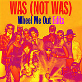 Wheel Me out Edits - EP by Was (Not Was)