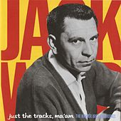 Just The Tracks Ma'am: The Warner Bros. Recordings by Jack Webb