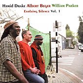 Evolving Silence Vol. 1 by Hamid Drake, Albert Beger, William Parker