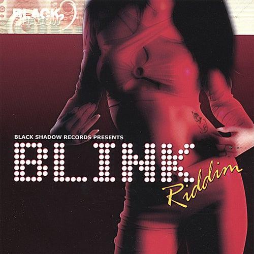 Blink Riddim by Various Artists