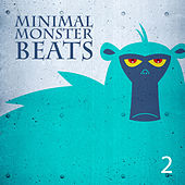 Minimal Monster Beats, Vol. 2 by Various Artists
