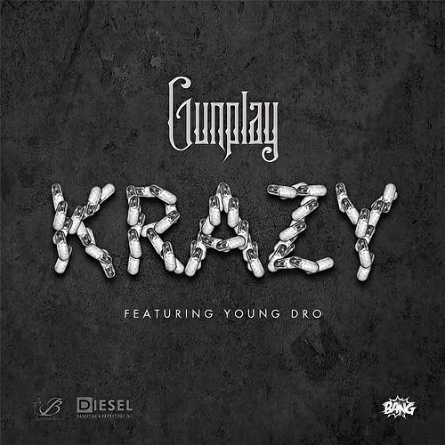 Krazy (Clean) [feat. Young Dro] by Gunplay