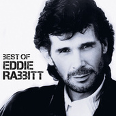 Best Of by Eddie Rabbitt