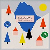 While Winter Whispers - EP by Lullatone