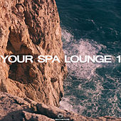 Your Spa Lounge 1 by Various Artists