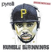 Humble Beginnings (Instrumentals) by Pyrelli