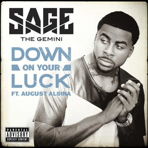 Down On Your Luck by Sage The Gemini