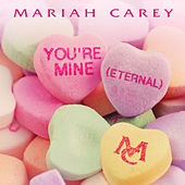 You're Mine (Eternal) by Mariah Carey