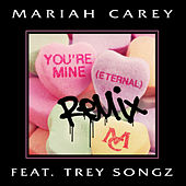 You're Mine (Eternal) (Remix) by Mariah Carey